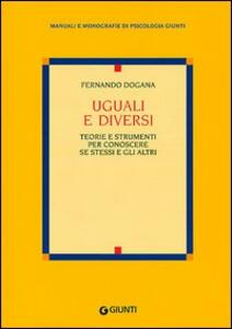 Uguali e diversi. Teorie e strumenti per conoscere se stessi e gli altri - Ferdinando Dogana - copertina