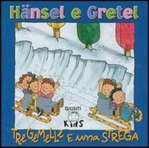 Tre gemelle e una strega. Hansel e Gretel - Elisa Prati - copertina