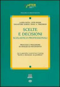 Scelte e decisioni scolastico-professionali. Processi e procedure di analisi ed intervento - copertina