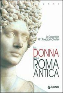 Libro La donna nella Roma antica Danielle Gourevitch , M. Thérèse Raepsaet-Charlier