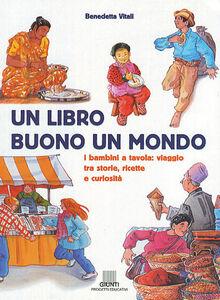 Libro Un libro buono un mondo Benedetta Vitali