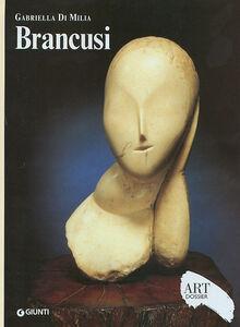 Libro Brancusi. Ediz. illustrata Gabriella Di Milia