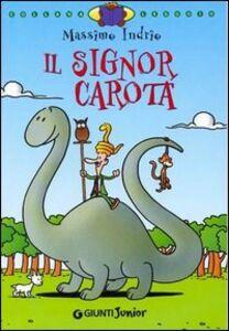 Foto Cover di Il signor Carota, Libro di Massimo Indrio, edito da Giunti Junior 0