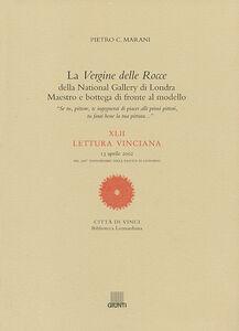 Libro La Vergine delle Rocce della National Gallery di Londra. Maestro e bottega di fronte al modello. XLII Lettura vinciana (13 aprile 2002) Pietro C. Marani