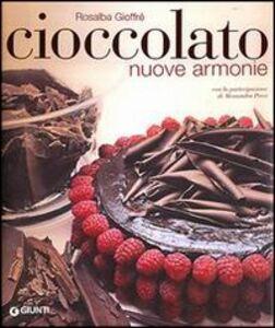 Libro Cioccolato. Nuove armonie Rosalba Gioffrè