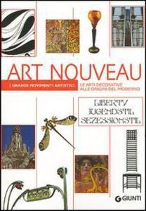 Art Nouveau. Le arti decorative alle origini del moderno