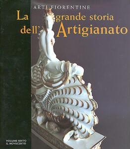 La grande storia dell'artigianato. Arti fiorentine. Ediz. illustrata. Vol. 6: Il Novecento. - copertina