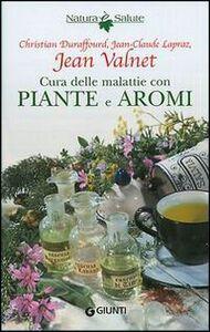 Libro Cura delle malattie con piante e aromi Jean Valnet , Christian Duraffourd , Jean C. Lapraz