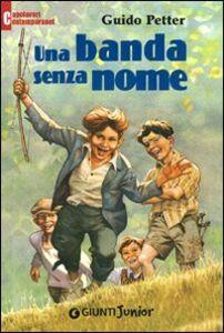 Libro Una banda senza nome Guido Petter