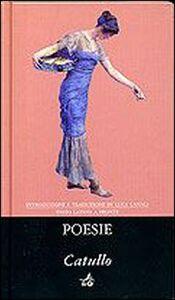 Foto Cover di Le poesie. Testo latino a fronte, Libro di Gaio Valerio Catullo, edito da Giunti Editore