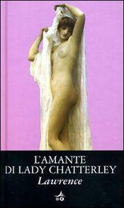 Libro L' amante di Lady Chatterley David H. Lawrence