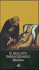 Libro Il malato immaginario. Testo francese a fronte Molière