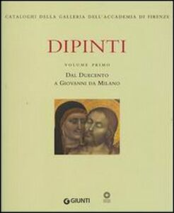 Libro Dipinti. Vol. 1: Dal Duecento a Giovanni da Milano.