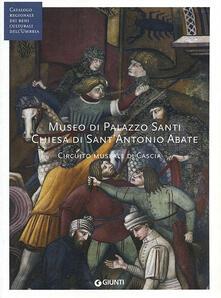 Milanospringparade.it Museo di Palazzo Santi. Chiesa di Sant'Antonio Abate. Circuito museale di Cascia (Fondazione CRP). Ediz. illustrata. Con DVD video Image