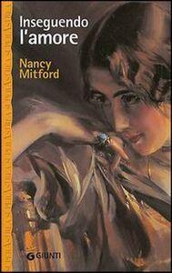 Libro Inseguendo l'amore Nancy Mitford