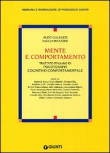 Foto Cover di Mente e comportamento. Trattato italiano di psicoterapia cognitivo-comportamentale, Libro di Aldo Galeazzi,Paolo Meazzini, edito da Giunti Editore