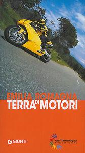 Foto Cover di Emilia Romagna terra di motori, Libro di Marco Montemaggi,Elisa M. Cerra, edito da Giunti Editore