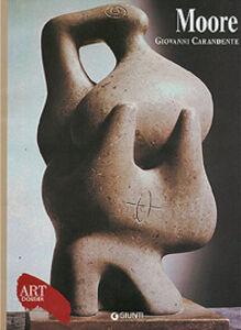 Foto Cover di Moore, Libro di Giovanni Carandente, edito da Giunti Editore