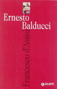 Libro Francesco d'Assisi Ernesto Balducci