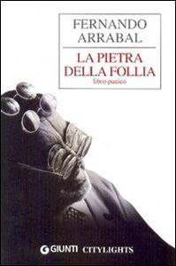 Libro La pietra della follia. Libro panico Fernando Arrabal