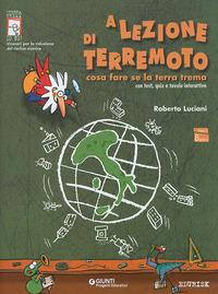 A lezione di terremoto. Cosa fare se la terra trema - Luciani Roberto - wuz.it