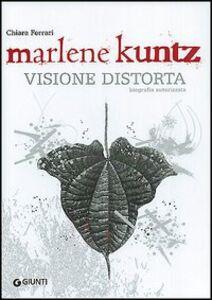Libro Marlene Kuntz. Visione distorta Chiara Ferrari