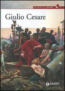 Foto Cover di Giulio Cesare, Libro di Chiara Melani, edito da Giunti Editore