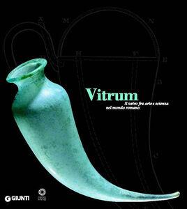 Foto Cover di Vitrum. Il vetro fra arte e scienza nel mondo romano, Libro di  edito da Giunti Editore