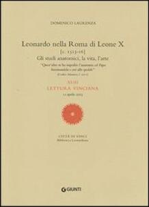 Leonardo nella Roma di Leone X. XLIII lettura vinciana