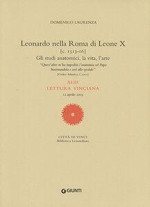 Libro Leonardo nella Roma di Leone X. XLIII lettura vinciana Domenico Laurenza