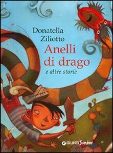Libro Anelli di drago e altre storie Donatella Ziliotto