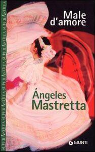 Libro Male d'amore Ángeles Mastretta