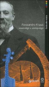 Libro Alessandro Kraus musicologo e antropologo