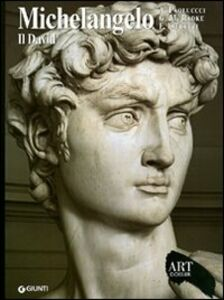 Libro Michelangelo. Il David. Ediz. illustrata Antonio Paolucci , gary M. Radke