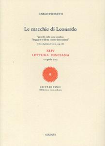 Libro Le macchie di Leonardo. 44ª Lettura vinciana (17 aprile 2004) Carlo Pedretti