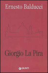 Foto Cover di Giorgio La Pira, Libro di Ernesto Balducci, edito da Giunti Editore