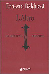 Libro L' altro. Un orizzonte profetico Ernesto Balducci