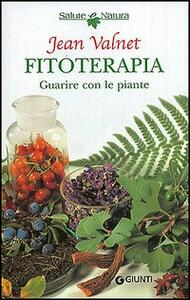 Fitoterapia. Guarire con le piante