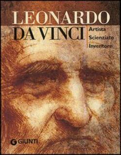 Libro Leonardo da Vinci. Artista scienziato inventore. Ediz. illustrata Simona Cremante