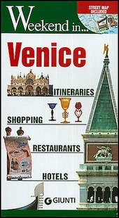 Venice. Itineraries, shopping, restaurants, hotels