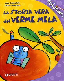 Filmarelalterita.it La storia vera del verme mela. Ediz. illustrata Image
