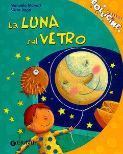 Libro La luna sul vetro. Ediz. illustrata Manuela Monari , Silvia Raga 0