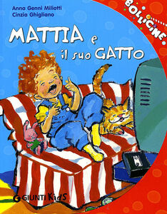 Libro Mattia e il suo gatto. Ediz. illustrata Anna G. Miliotti , Cinzia Ghigliano