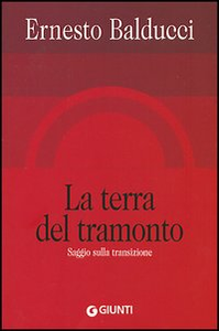 Libro La terra del tramonto. Saggio sulla transizione Ernesto Balducci