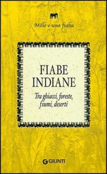 Listadelpopolo.it Fiabe indiane. Tra ghiacci, foreste, fiumi, deserti Image