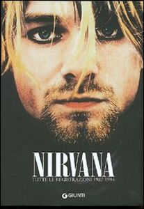 Libro Nirvana. Tutte le registrazioni 1982-1994 Rob Jovanovic
