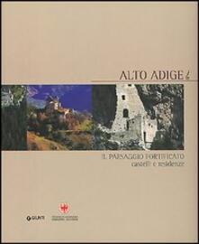 Capturtokyoedition.it Alto Adige. Il paesaggio fortificato. Castelli e residenze Image