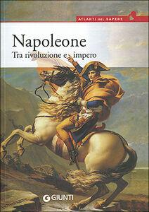 Libro Napoleone. Tra rivoluzione e impero Paolo Cau