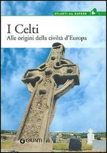 Camfeed.it I celti. Alle origini della civiltà d'Europa Image