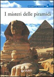 Foto Cover di I misteri delle piramidi, Libro di  edito da Giunti Editore